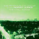 The Chill Album by Norah Jones/Peter Malick/Peter Malick Group (CD, Oct-2005, Koch (USA))