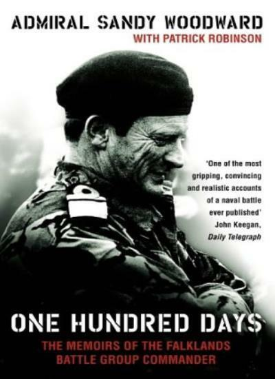 One Hundred Days: The Memoirs of the Falklands Battle Group Commander By Admira