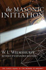 The Masonic Initiation, Revised Edition by W. L. Wilmshurst (Paperback, 2007)
