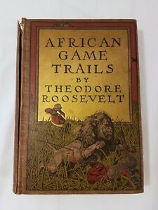 African-Game-Trails-Theodore-Roosevelt-1909-1910-Scribners
