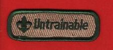 UNTRAINABLE Spoof Comic Trained Patch Boy Cub Scout Leader Boy Scouts of America
