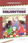 Cailyn and Chloe Learn about Conjunctions by Megan Atwood (Paperback, 2015)