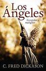 Los Angeles: Escogidos y Malignos by C Fred Dickason (Paperback / softback, 2012)