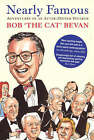 Nearly Famous: Adventures of an After-Dinner Speaker by Bob Bevan (Paperback, 2004)
