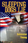 Sleeping Dogs Lie by Sylvester Young (Paperback, 2007)