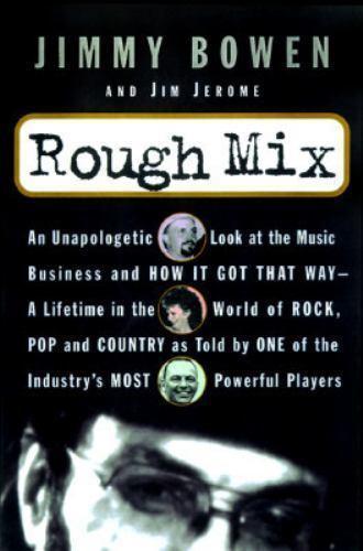 Rough Mix by Jimmy Bowen; Jim Jerome
