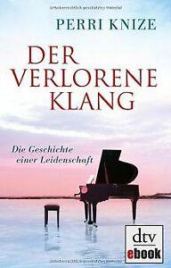 Der-verlorene-Klang-Die-Geschichte-einer-Leidenschaft-v-Buch-Zustand-gut