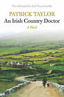 An Irish Country Doctor: A Novel by Patrick Taylor (Paperback, 2009)