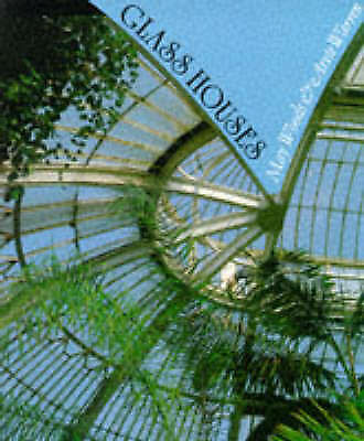 Glass Houses: A History of Greenhouses, Orangeries and Conservatories-ExLibrary