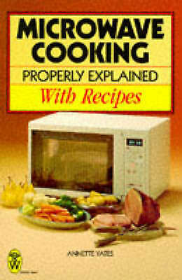 1 of 1 - Microwave Cooking Properly Explained: With Recipes, Yates, Annette, 0716020149,