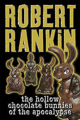 The Hollow Chocolate Bunnies of the Apocalypse (GollanczF.), Rankin, Robert | Ha