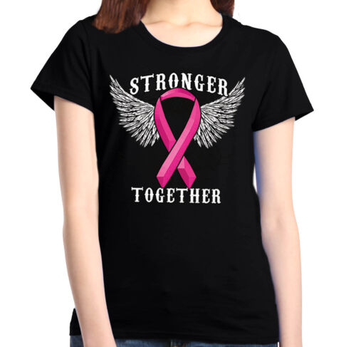 Stronger Together Women/'s T-Shirt Breast Cancer Awareness Shirts