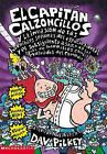 El Capitan Calzoncillos y la Invasion de las Horribles Senoras del Espacio Sideral: Y el Subsiguiente Asalto de los Igual de Horribles Zombis Malvados del Comedor by Dav Pilkey (Hardback, 2002)