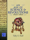 An Age of Science and Revolutions, 1600-1800 by Toby E Huff (Hardback, 2005)