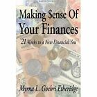 Making Sense of Your Finances 21 Weeks to a Financial You Paperback – 10 May 2006