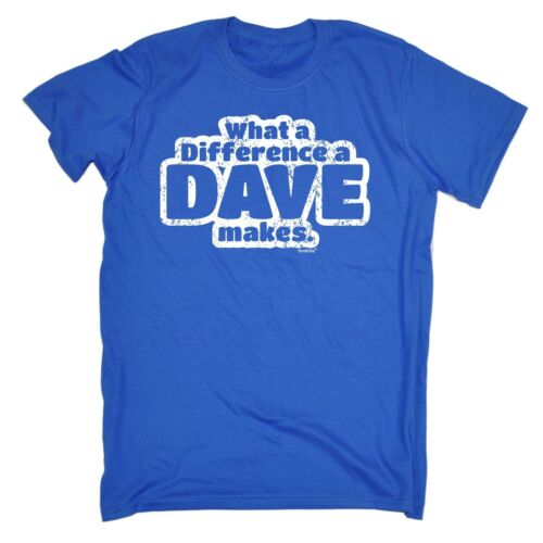 Che differenza fa un Dave T-shirt Tee David Davey Divertente Regalo Di Compleanno