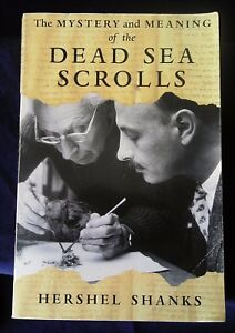 THE-MYSTERY-AND-MEANING-OF-THE-DEAD-SEA-SCROLLS-by-Hershel-Shanks-PB-1998-1st