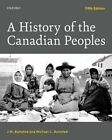A History of the Canadian Peoples by Michael C. Bumsted, J. M. Bumsted (Paperback, 2016)