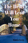 The Heart Will Lead You Home by Kristin Leedy (Paperback, 2007)
