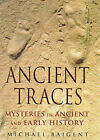 Ancient Traces: Mysteries in Ancient and Early History by Michael Baigent (Hardback, 1998)