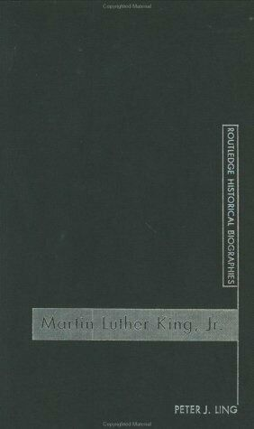 Martin Luther King, Jr. by Ling, Peter J.-ExLibrary