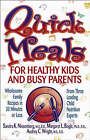 Quick Meals for Healthy Kids and Busy Parents: Wholesome Family Meals in 30 Minutes or Less by Sandra K. Nissenberg, Margaret L. Bogle, Audrey C. Wright (Paperback, 1995)