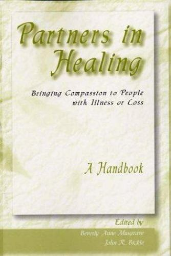 Partners in Healing : Bringing Compassion to People with Illness or Loss: A Hand