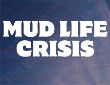 MUD LIFE CRISIS Funny Novelty 4x4 Off-Road Car/Window/Bumper Vinyl Sticker/Decal