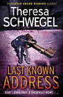 Last Known Address by Theresa Schwegel (Paperback, 2010)