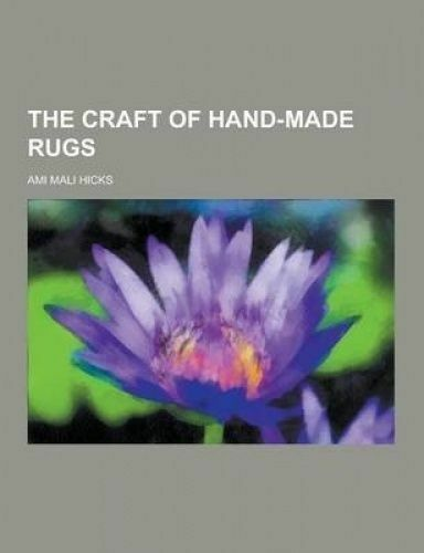 The Craft Of Hand Made Rugs By Ami Mali Hicks Ebay