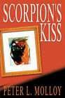 Scorpion's Kiss by Peter L Molloy (Paperback / softback, 2002)