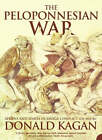 The Peloponnesian War: Athens and Sparta in Savage Conflict 431-404 BC by Donald M. Kagan (Paperback, 2005)