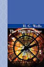 The Time Machine by H G Wells (Hardback, 2008)