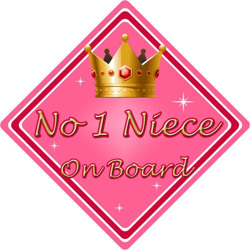 Non Personalised Child//Baby On Board Car Sign ~ No 1 Niece On Board ~ Pink