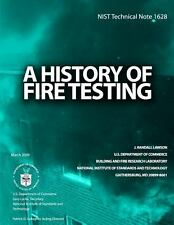 NIST Technical Note 1628: a History of Fire Testing by U. S. Department U.S....