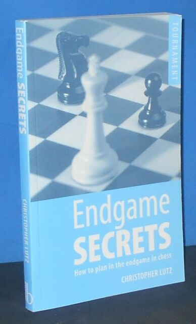 Endgame Secrets: How to Plan in the Endgame in Chess by Christopher Lutz (Book)