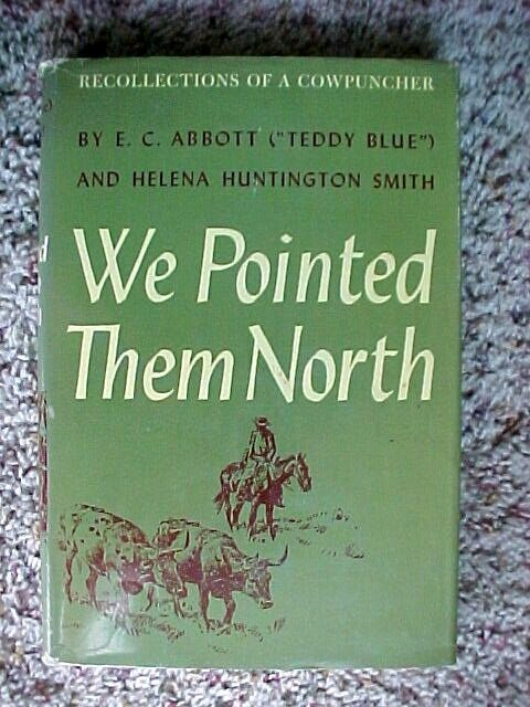 WE POINTED THEM NORTH, BY E.C. ABBOTT & HELENA H. SMITH |