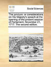 The Juncture: Or Considerations on His Majesty's Speech at the Opening of the Present Session of Parliament, November 21, 1717. the Second Edition. by Multiple Contributors (Paperback / softback, 2010)