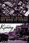 My Book of Poems by Kimmy (Hardback, 2012)