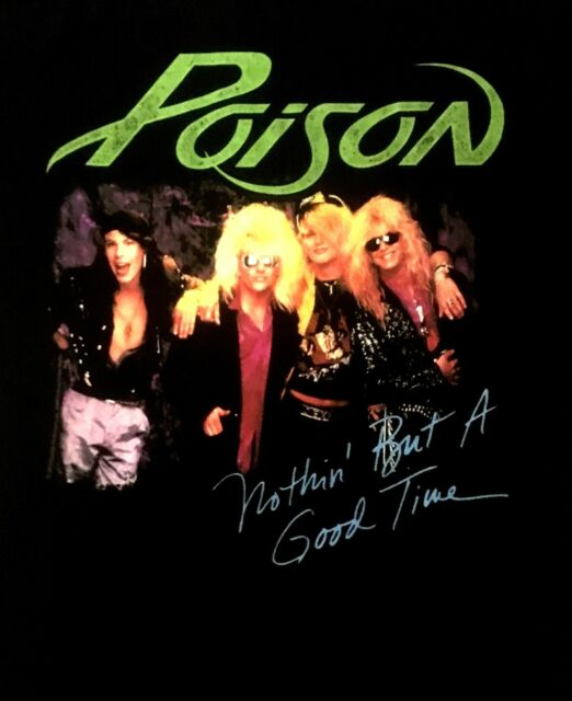 POISON cd lgo NOTHIN' BUT A GOOD TIME Official SHIRT XL New open up and say ahh