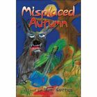 Misplaced Autumn 9781424165162 by Ben Lattus Paperback
