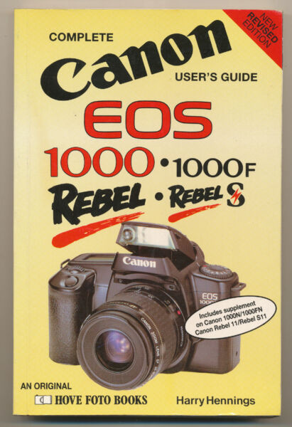 "Impartial H. Hennings Libro ""complete User's Guide To Canon Eos 1000/1000f-rebel/s D843"