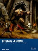 Osprey Wargames: Broken Legions : Fantasy Skirmish Wargames In The Roman Empire