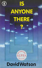 Is Anyone There? by David Watson (Paperback, 1983)