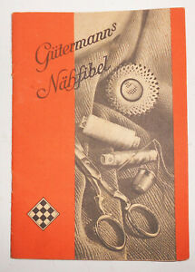 Gütermanns Nähfibel Handbuch für die Hausschneiderei um 1930/40 Handarbeit (H3
