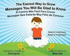 The Easiest Way to Grow/El Camino Mas Facil Para Crecer: Messages You Will Be Glad to Know/Mensajes Que Estaras Muy Feliz de Conocer by Mabel Katz (Mixed media product, 2010)