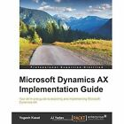 Microsoft Dynamics AX Implementation Guide Kasat Yadav Informatio. 9781785288968