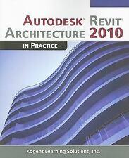 Autodesk Revit Architecture 2010 in Practice