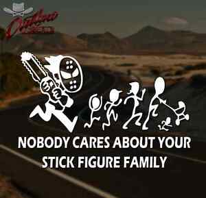 Killer Nobody Cares About Your Stick Family Car Decal *PICK YOUR SIZE /& COLOR*
