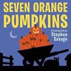 Seven Orange Pumpkins Board Book by Stephen Savage (Board book, 2015)